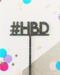 Happy Birthday #Hbd Cake Topper