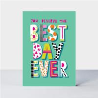 Birthday Best Day Ever  Card