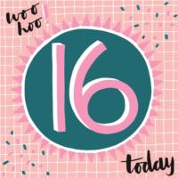 Woo hoo! 16 Today
